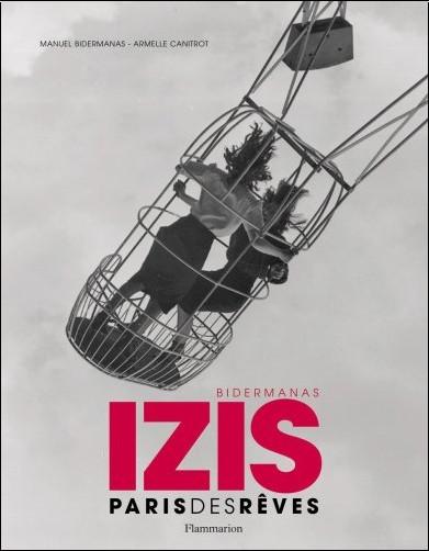 Izis Bidermanas - Paris des rêves