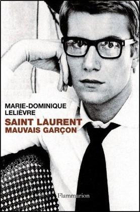 Marie-Dominique Lelièvre - Saint Laurent, mauvais garçon