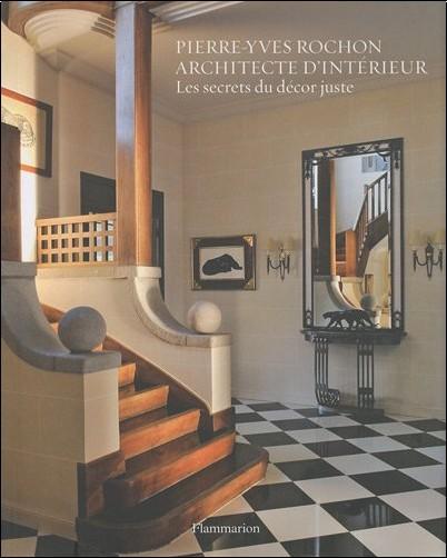 pierre yves rochon architecte d 39 int rieur les secrets. Black Bedroom Furniture Sets. Home Design Ideas