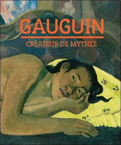 Belinda Thomson - Gauguin : Créateur de mythes