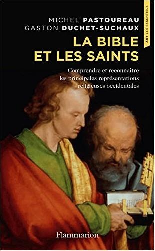 Pastoureau Michel - La Bible et les Saints (Art - les Essentiels)