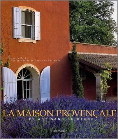 Noëlle Duck - La Maison provençale : Les Artisans du décor