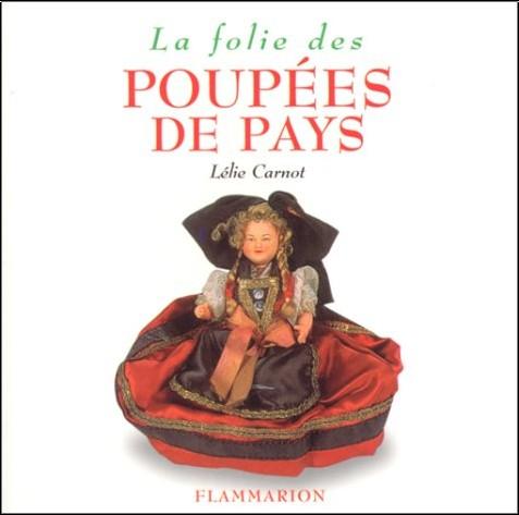 Lélie Carnot - La folie des poupées de pays