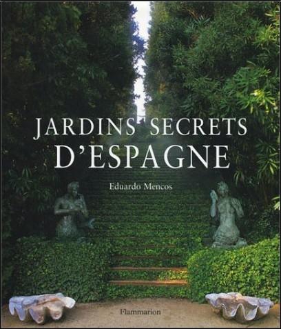 Eduardo Mencos - Jardins secrets d'Espagne