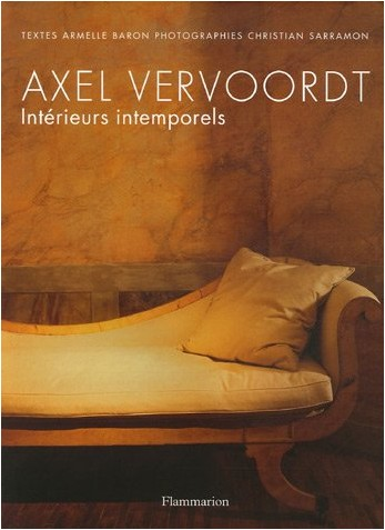 Armelle Baron - Axel Vervoordt : Intérieurs intemporels