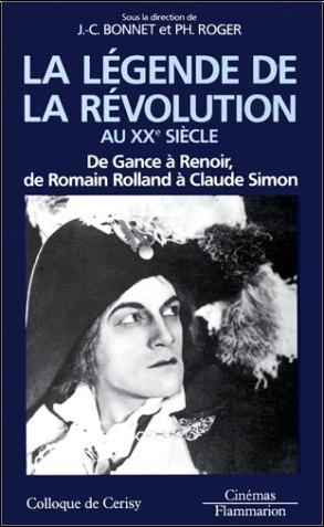Colloque de Cerisy (1988 : Centre culturel international de Cerisy-la-Salle) - La légende de la Révolution au XXe siècle