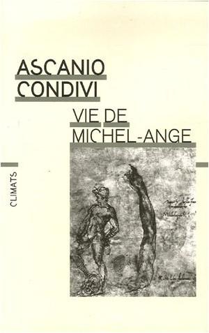 Ascanio Condivi - Vie de Michel-Ange