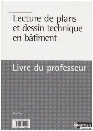 Alain Sihr - Lecture de plans et dessin en  batiment : livre du professeur