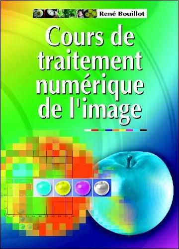 René Bouillot - Cours de traitement numérique de l'image