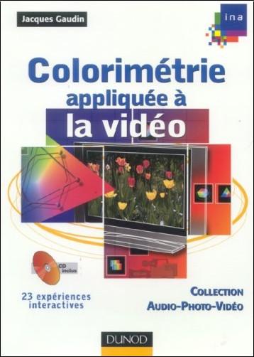 Jacques Gaudin - Colorimétrie appliquée à la vidéo (1Cédérom)