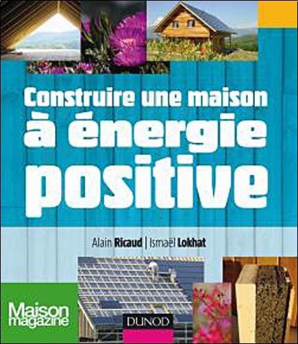 Alain Ricaud   Construire Une Maison à énergie Positive