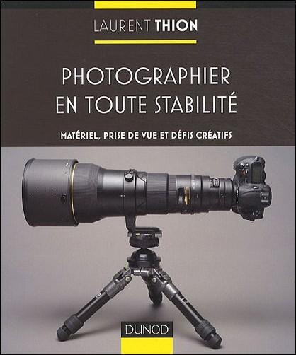 Laurent Thion - Photographier en toute stabilité