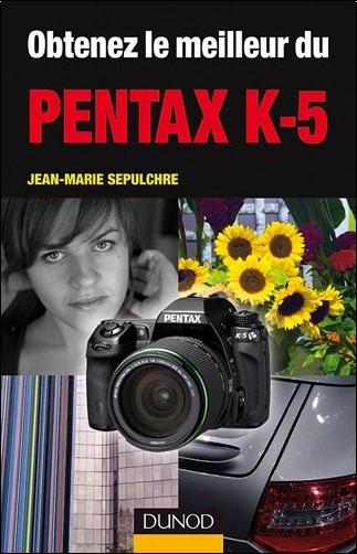 Jean-Marie Sepulchre - Obtenez le meilleur du Pentax K-5