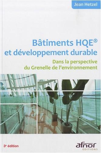 Jean Hetzel - Bâtiments HQE et développement durable : Dans la perspective du Grenelle de l'environnement