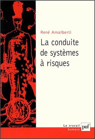 René Amalberti - La Conduite de systèmes à risques, 2e édition