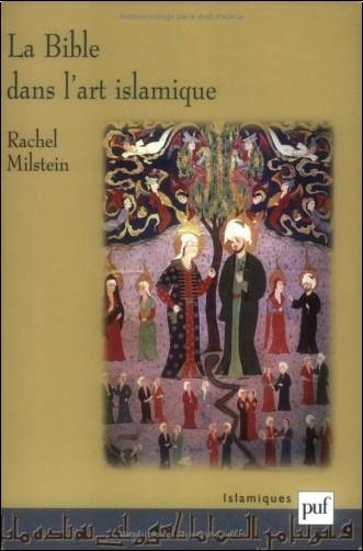 Rachel Milstein - La Bible dans l'art islamique