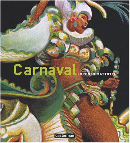 Lorenzo Mattotti - Carnaval : Couleurs et mouvements
