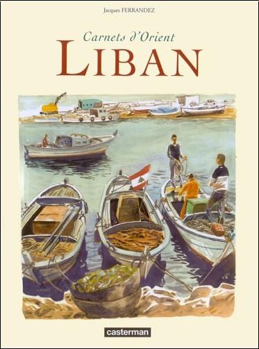 Jacques Ferrandez - Carnets d'Orient : Liban