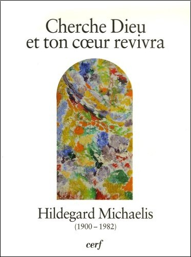 André Louf - Cherche Dieu et ton coeur revivra : Hildegard Michaelis (1900-1982)