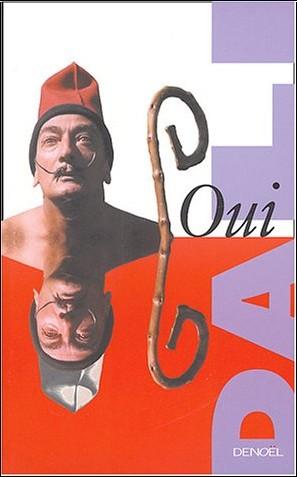 Salvador Dalí - Oui : La révolution paranoïaque-critique, l'archangélisme scientifique