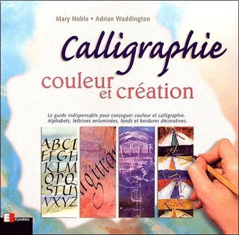 M. Noble - Calligraphie, couleur et création