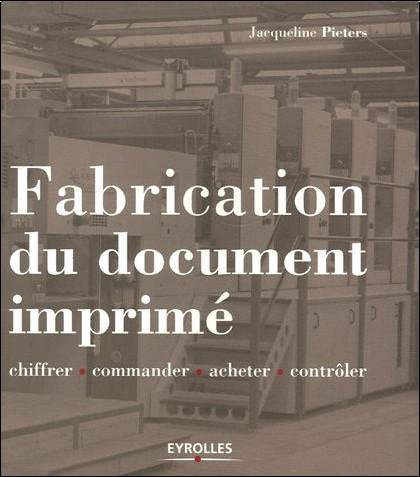 Jacqueline Pieters - Fabrication du document imprimé : Chiffrer, commander, acheter, contrôler