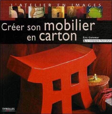 crer son mobilier en carton eric guiomar livres. Black Bedroom Furniture Sets. Home Design Ideas