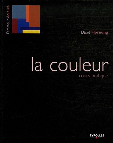 David Hornung - La couleur : Cours pratique