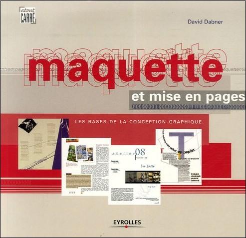 David Dabner - Maquette et mise en pages : Les bases de la conception graphique