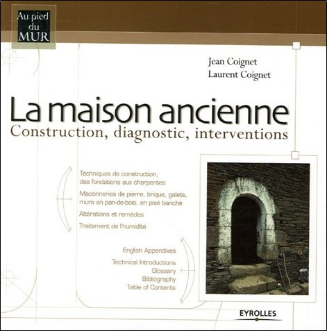 Jean Coignet - La maison ancienne : Construction, diagnostic, interventions