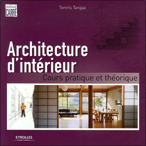 architecture d 39 intrieur cours pratique et thorique tomris tangaz livres. Black Bedroom Furniture Sets. Home Design Ideas