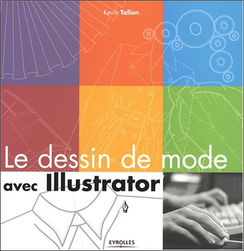 Kevin Tallon - Le dessin de mode avec Illustrator
