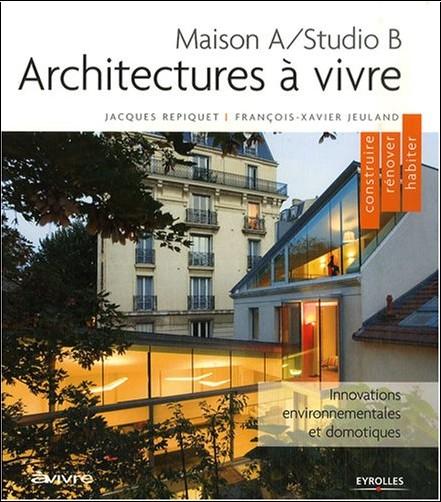 Architectures vivre maison a studio b jacques repiquet livres - Maison a vivre magazine ...