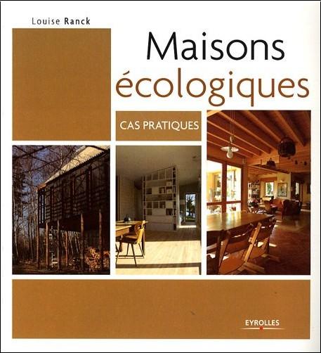 Louise Ranck - Maisons écologiques : Cas pratiques