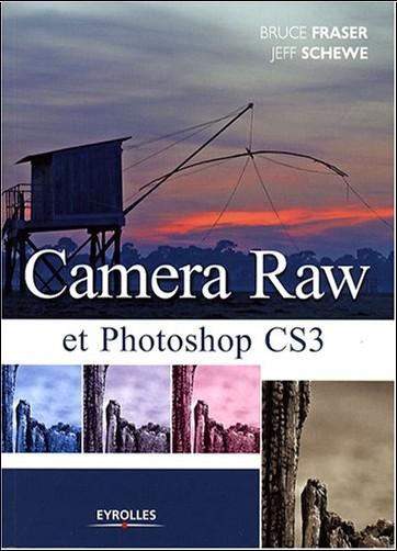 Bruce Fraser - Camera Raw et Photoshop CS3