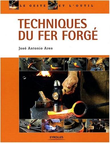 José-Antonio Ares - Techniques du fer forgé