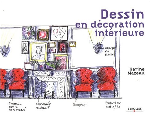 dessin en d coration int rieure karine mazeau livres. Black Bedroom Furniture Sets. Home Design Ideas