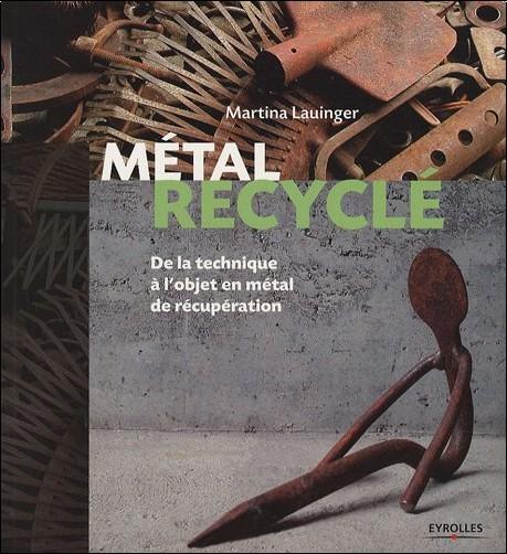 Martina Lauinger - Métal recyclé : De la technique à l'objet en métal de récupération