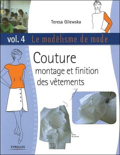 Teresa Gilewska - MODÃLISME DE MODE  T04 : COUTURE MONTAGE ET FINITION DES VÃTEMENTS