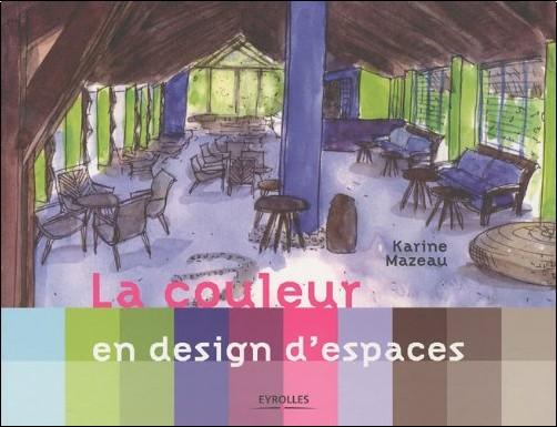 Karine Mazeau - La couleur en design d'espaces