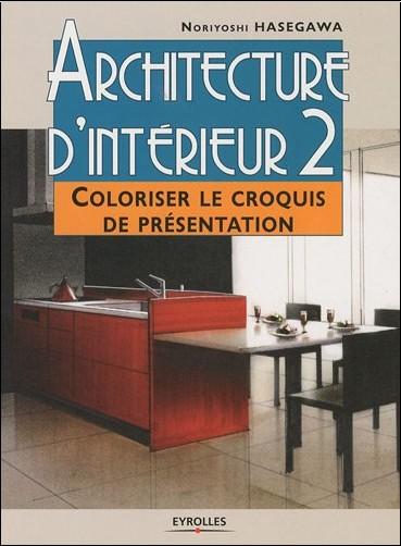 Noriyoshi Hasegawa - Architecture d'intérieur : Tome 2, Coloriser le croquis de présentation