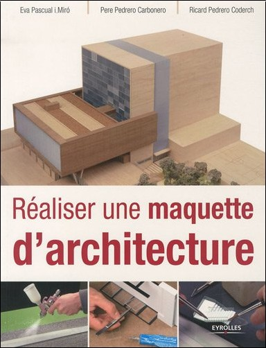Raliser une maquette d 39 architecture eva pascuali miro for Maquette d architecture