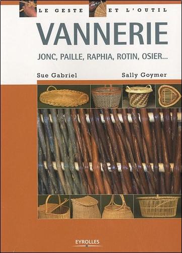 Sue Gabriel - Vannerie : Jonc, paille, raphia, rotin, osier...