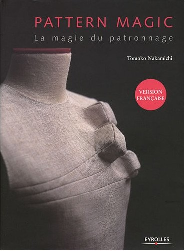 Tomoko Nakamichi - Pattern magic: La magie du patronnage
