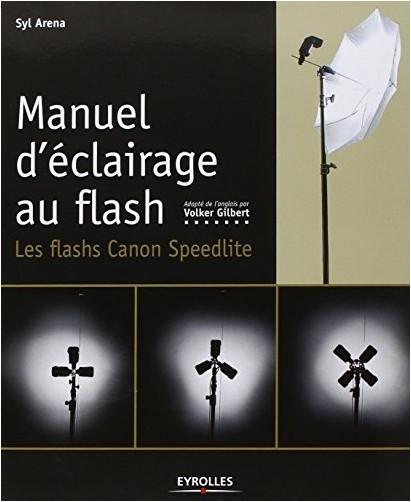 Syl Arena - Manuel d'éclairage au flash : Les flashs Canon Speedlite