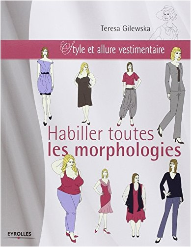 Teresa Gilewska - Habiller toute les morphologies : Style et allure vestimentaire