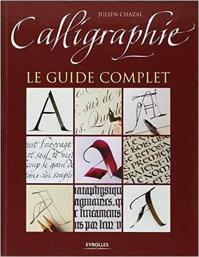Julien Chazal - Calligraphie : Le guide complet