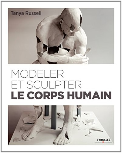 Tanya Russell - Modeler et sculpter le corps humain