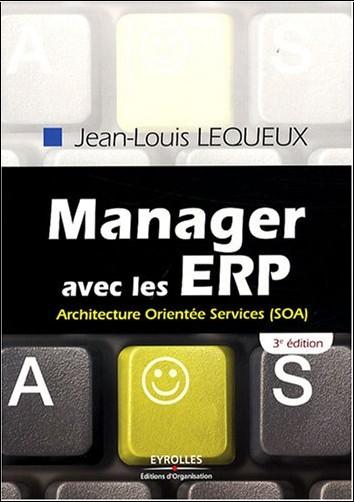 Jean-Louis Lequeux - Manager avec les ERP : Architecture Orientée Services (SOA)