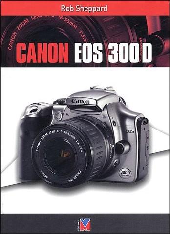 Rob Sheppard - Canon EOS 300D